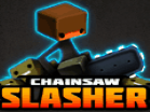 Chainsaw Slasher Hacked