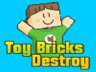Toy Bricks Destroy Hacked