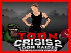 Toon Crisis 2 Toon RaiderHacked