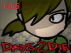 Days 2 Die 1.4.5 Updated Version Hacked