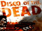 Disco of the DeadHacked