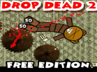 Drop Dead 2 - Free Edition Hacked