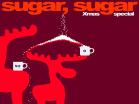 Sugar Sugar The Christmas Special Hacked