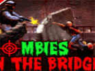 Zombies On The Bridge Hacked