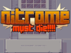Nitrome Must Die