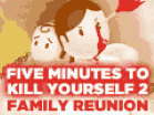 5 Minutes to Kill yourself 2: Family Reunion Hacked