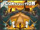 Construction Sabotage War Hacked