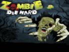 Zombie Die HardHacked