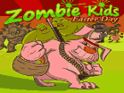 Zombie Kids - Easter Day Hacked