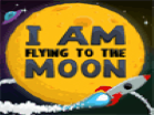 I Am Flying to the Moon Hacked
