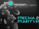 Mecha Martyr 2 Hacked
