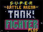 Super Battle Arena Tank! Fighter PlusHacked