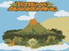 Totems Awakening Hacked