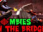 Zombies On The Bridge Hacked